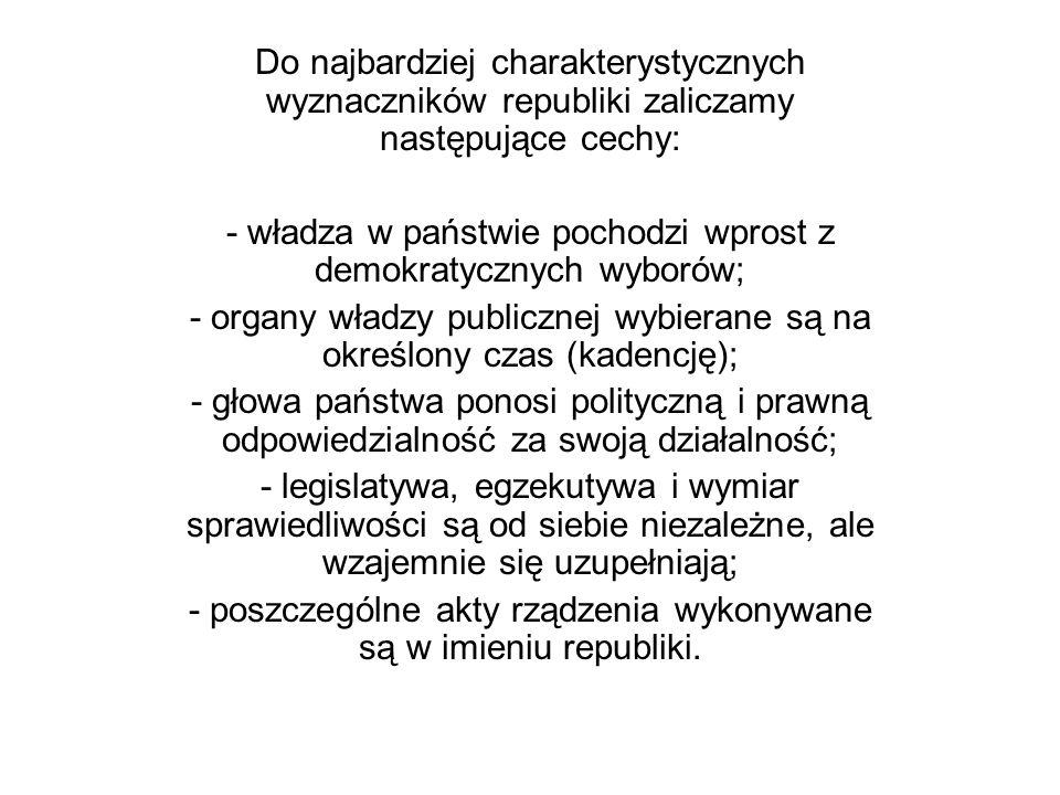 - władza w państwie pochodzi wprost z demokratycznych wyborów;
