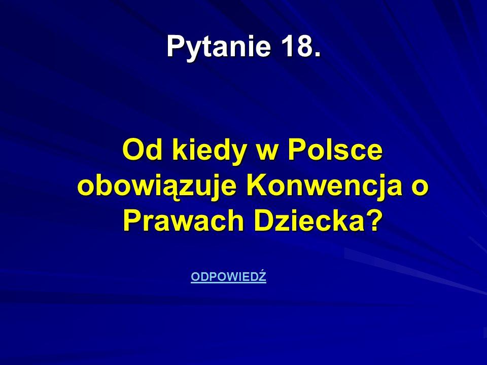 Od kiedy w Polsce obowiązuje Konwencja o Prawach Dziecka