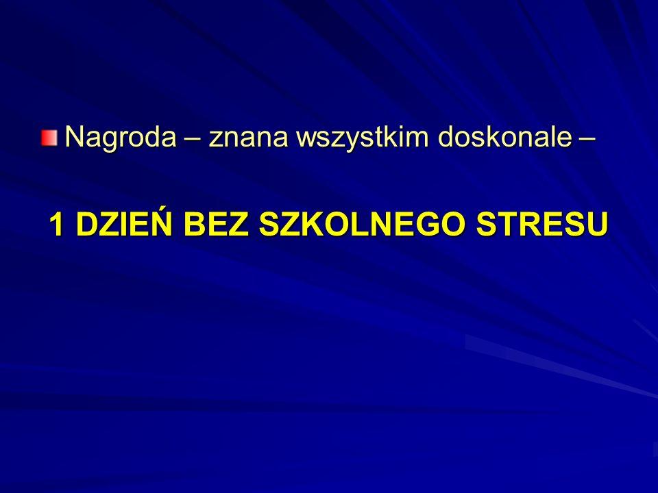 1 DZIEŃ BEZ SZKOLNEGO STRESU