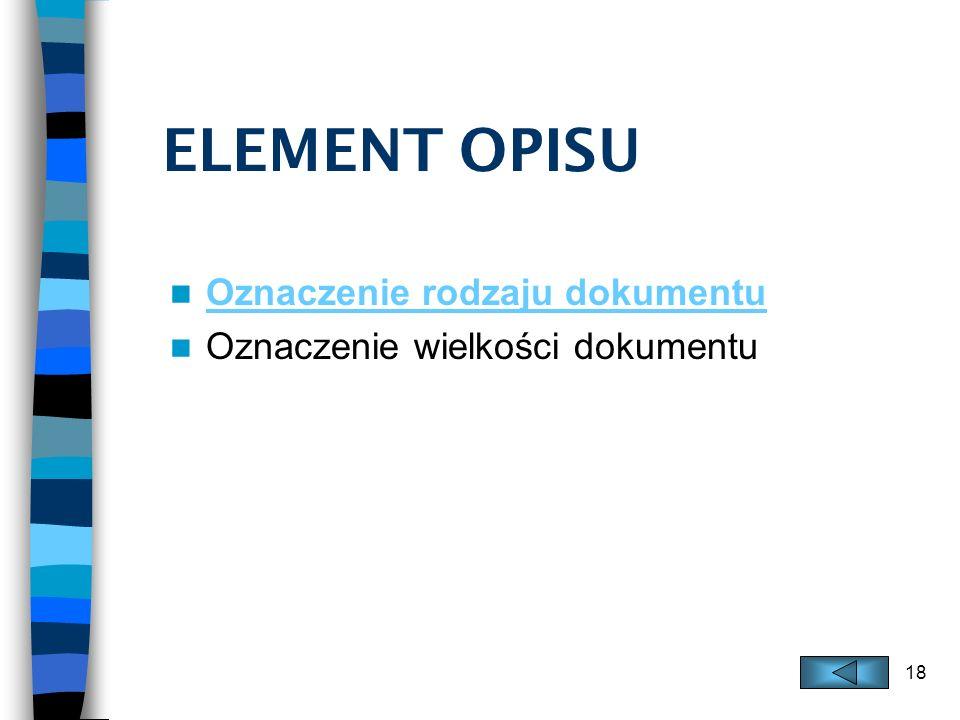 ELEMENT OPISU Oznaczenie rodzaju dokumentu