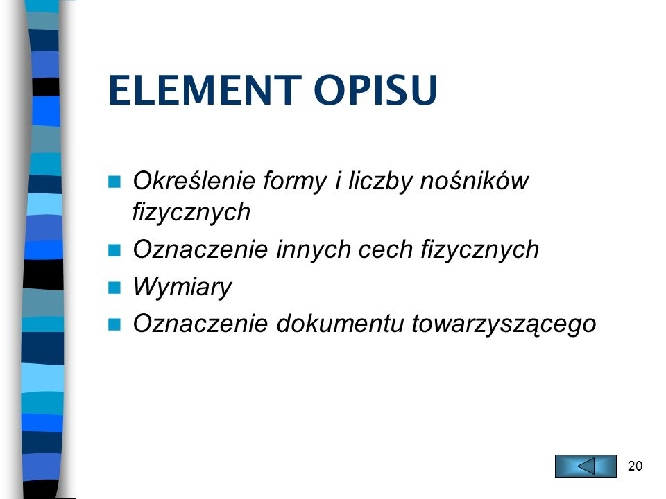 ELEMENT OPISU Określenie formy i liczby nośników fizycznych