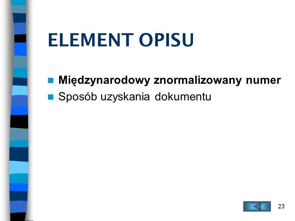 ELEMENT OPISU Międzynarodowy znormalizowany numer