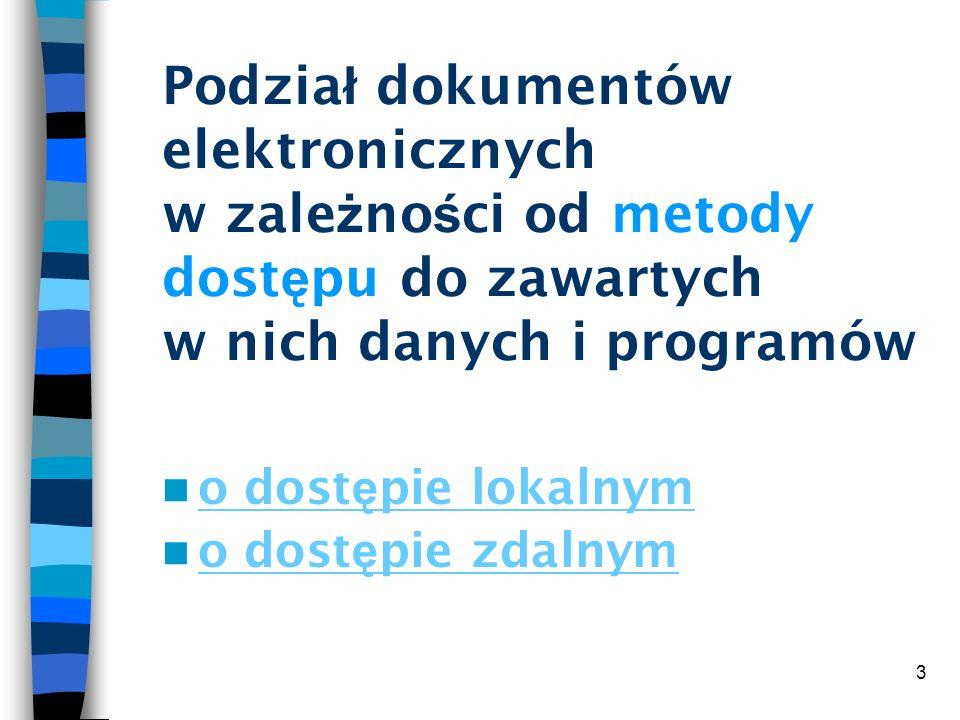Podział dokumentów elektronicznych w zależności od metody dostępu do zawartych w nich danych i programów