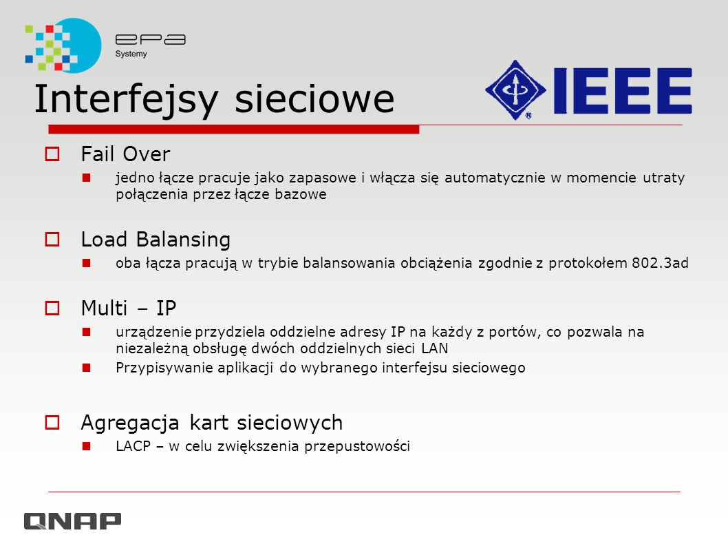 Interfejsy sieciowe Fail Over Load Balansing Multi – IP