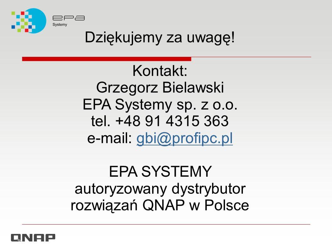 Dziękujemy za uwagę. Kontakt: Grzegorz Bielawski EPA Systemy sp.