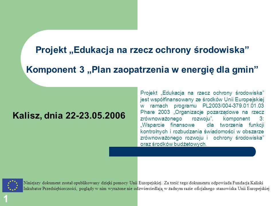 """Projekt """"Edukacja na rzecz ochrony środowiska Komponent 3 """"Plan zaopatrzenia w energię dla gmin"""