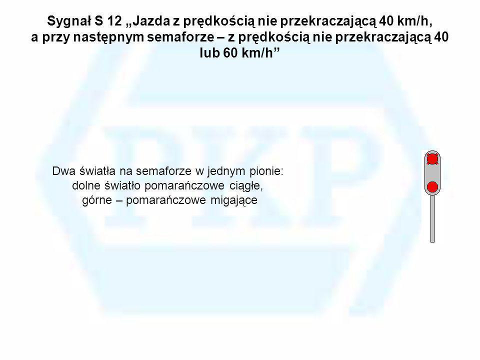 """Sygnał S 12 """"Jazda z prędkością nie przekraczającą 40 km/h, a przy następnym semaforze – z prędkością nie przekraczającą 40 lub 60 km/h"""
