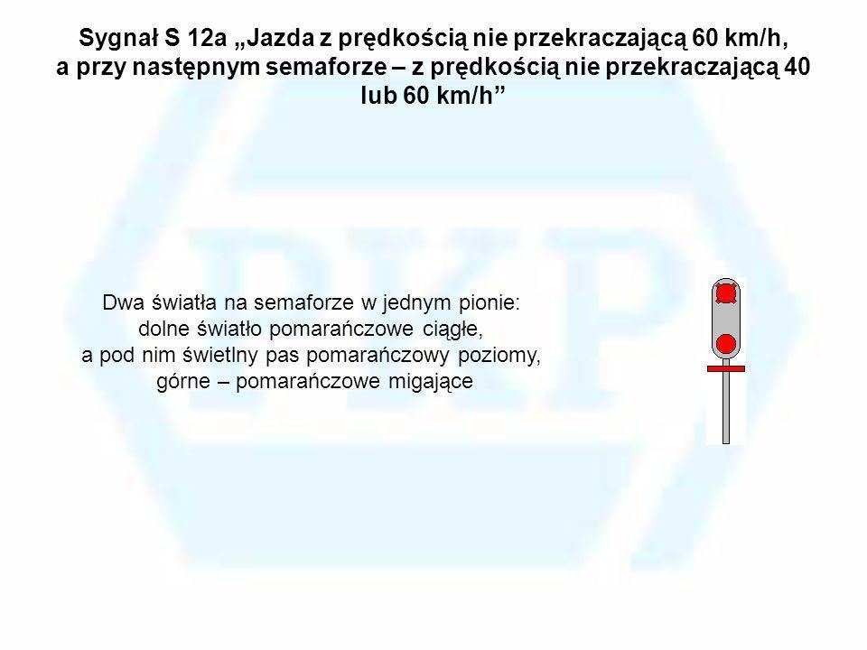 """Sygnał S 12a """"Jazda z prędkością nie przekraczającą 60 km/h, a przy następnym semaforze – z prędkością nie przekraczającą 40 lub 60 km/h"""