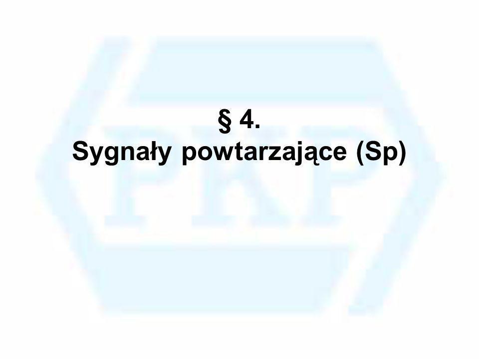 § 4. Sygnały powtarzające (Sp)