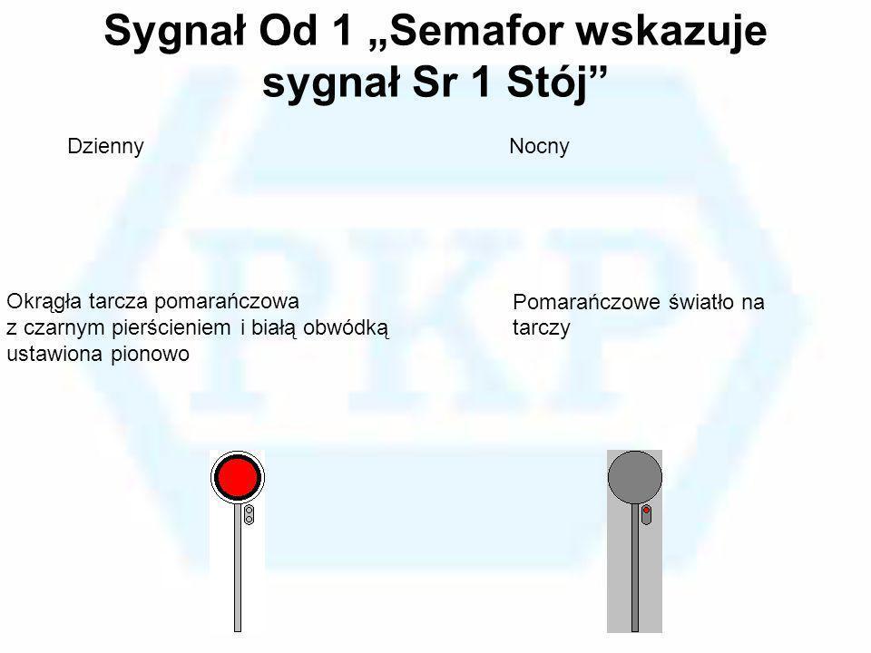 """Sygnał Od 1 """"Semafor wskazuje sygnał Sr 1 Stój"""