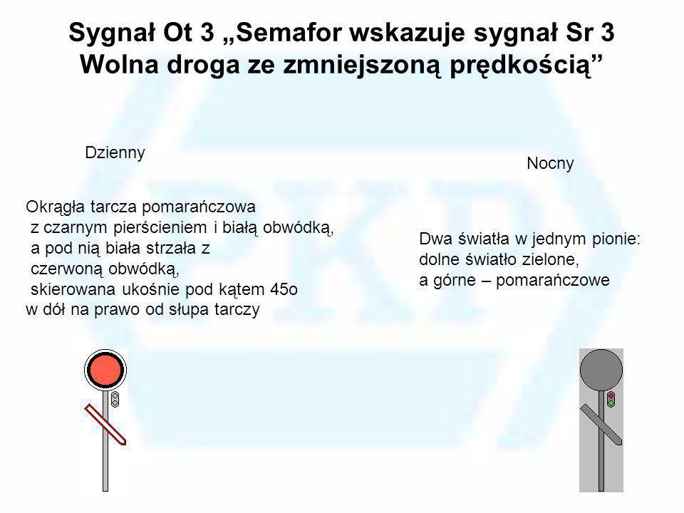 """Sygnał Ot 3 """"Semafor wskazuje sygnał Sr 3 Wolna droga ze zmniejszoną prędkością"""