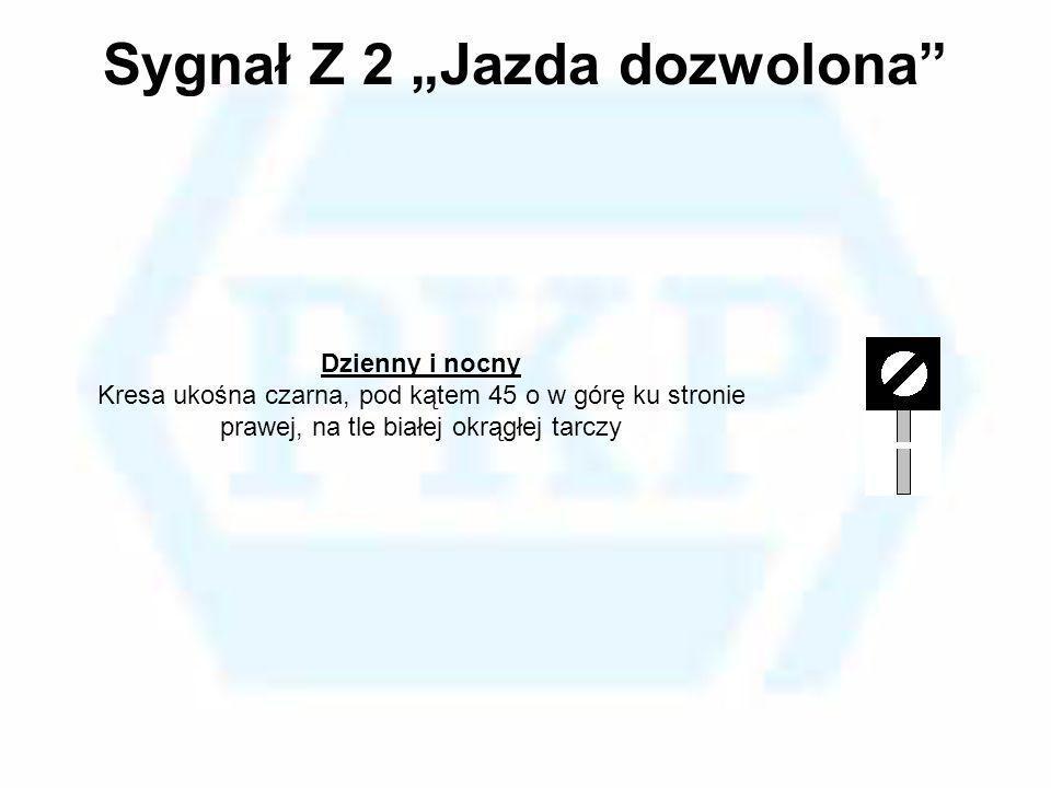"""Sygnał Z 2 """"Jazda dozwolona"""