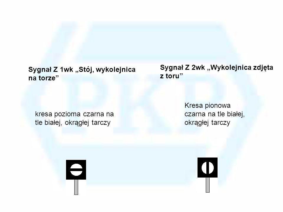 """Sygnał Z 2wk """"Wykolejnica zdjęta z toru"""