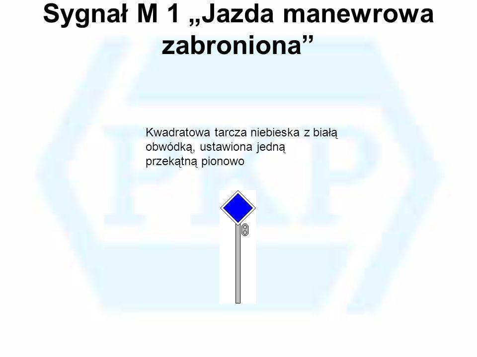 """Sygnał M 1 """"Jazda manewrowa zabroniona"""