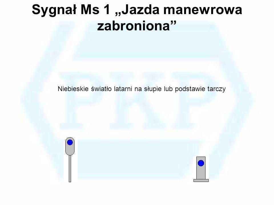"""Sygnał Ms 1 """"Jazda manewrowa zabroniona"""