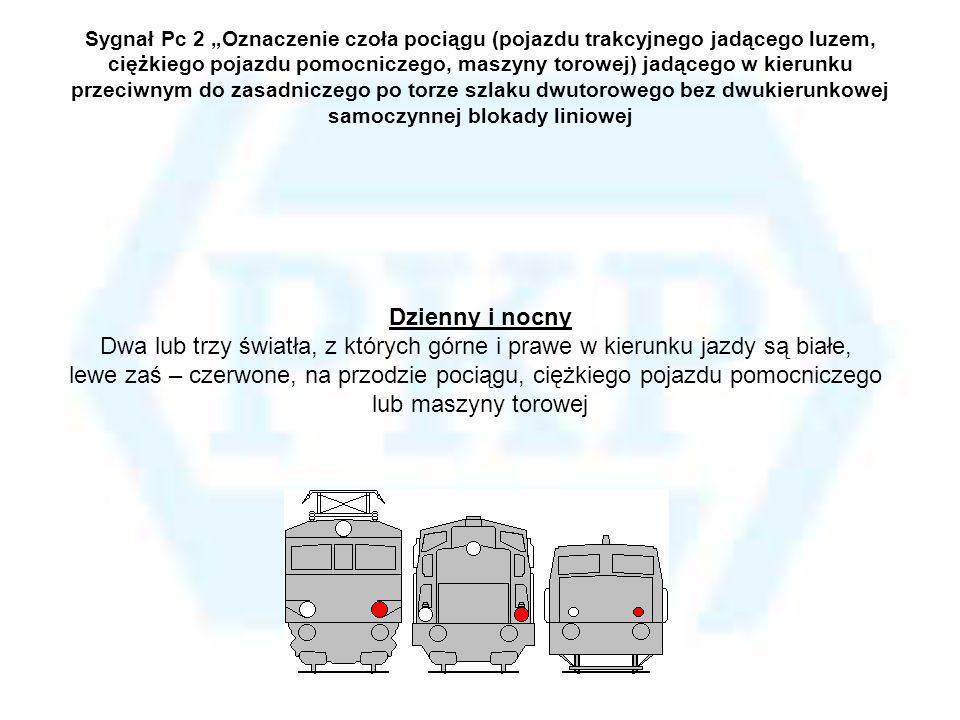 """Sygnał Pc 2 """"Oznaczenie czoła pociągu (pojazdu trakcyjnego jadącego luzem, ciężkiego pojazdu pomocniczego, maszyny torowej) jadącego w kierunku przeciwnym do zasadniczego po torze szlaku dwutorowego bez dwukierunkowej samoczynnej blokady liniowej"""