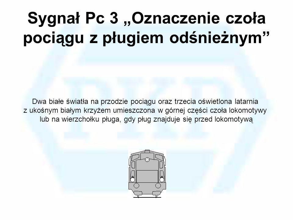 """Sygnał Pc 3 """"Oznaczenie czoła pociągu z pługiem odśnieżnym"""