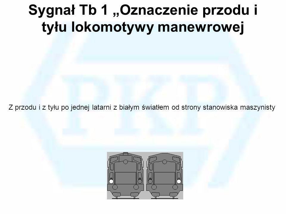 """Sygnał Tb 1 """"Oznaczenie przodu i tyłu lokomotywy manewrowej"""