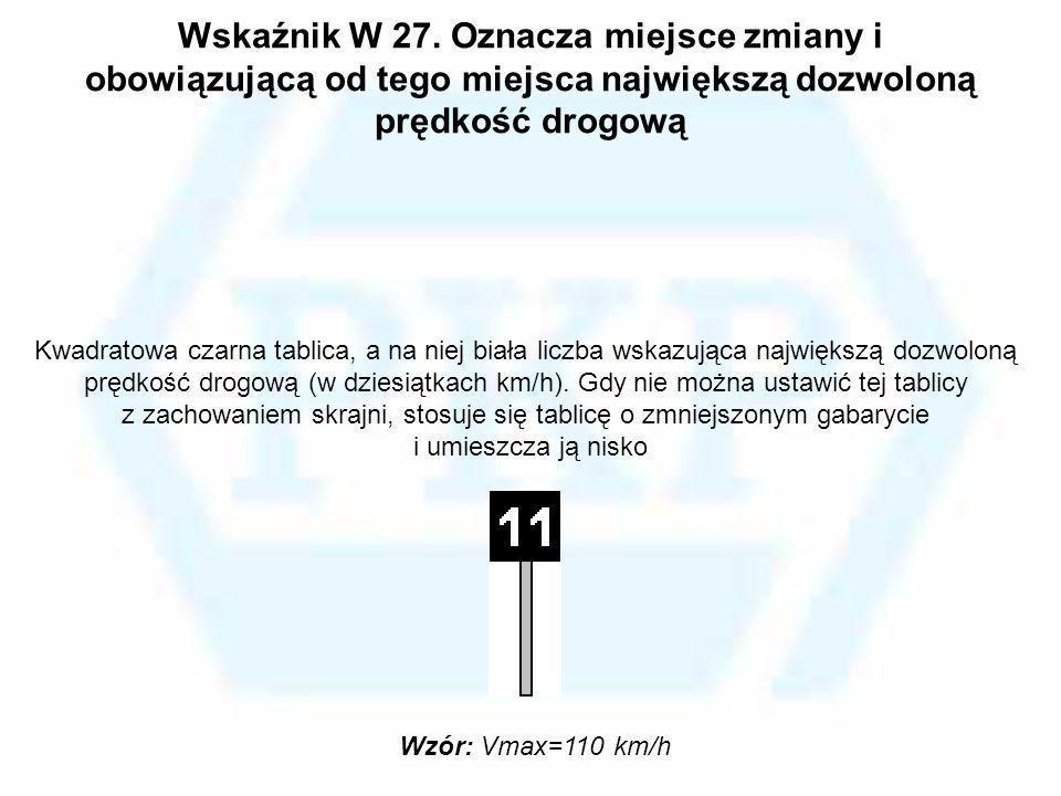 Wskaźnik W 27. Oznacza miejsce zmiany i obowiązującą od tego miejsca największą dozwoloną prędkość drogową