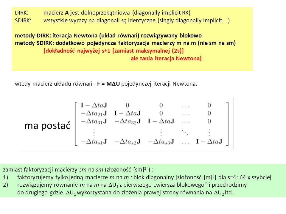 DIRK: macierz A jest dolnoprzekątniowa (diagonally implicit RK)