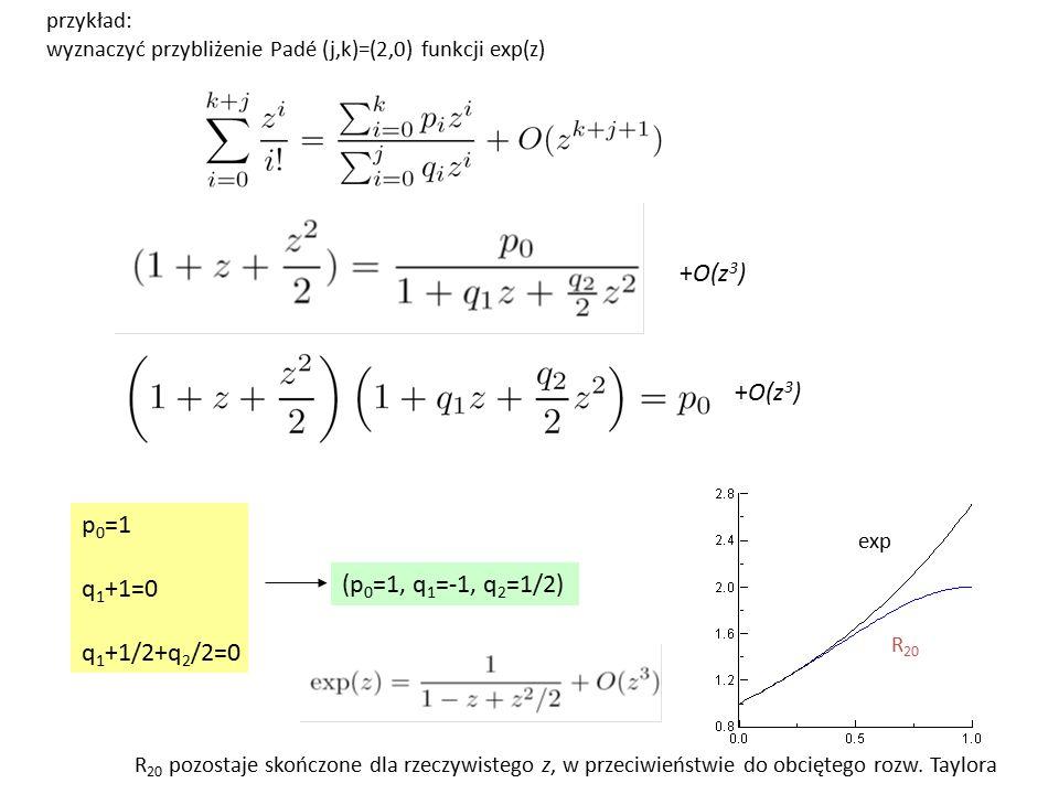 +O(z3) +O(z3) p0=1 q1+1=0 (p0=1, q1=-1, q2=1/2) q1+1/2+q2/2=0