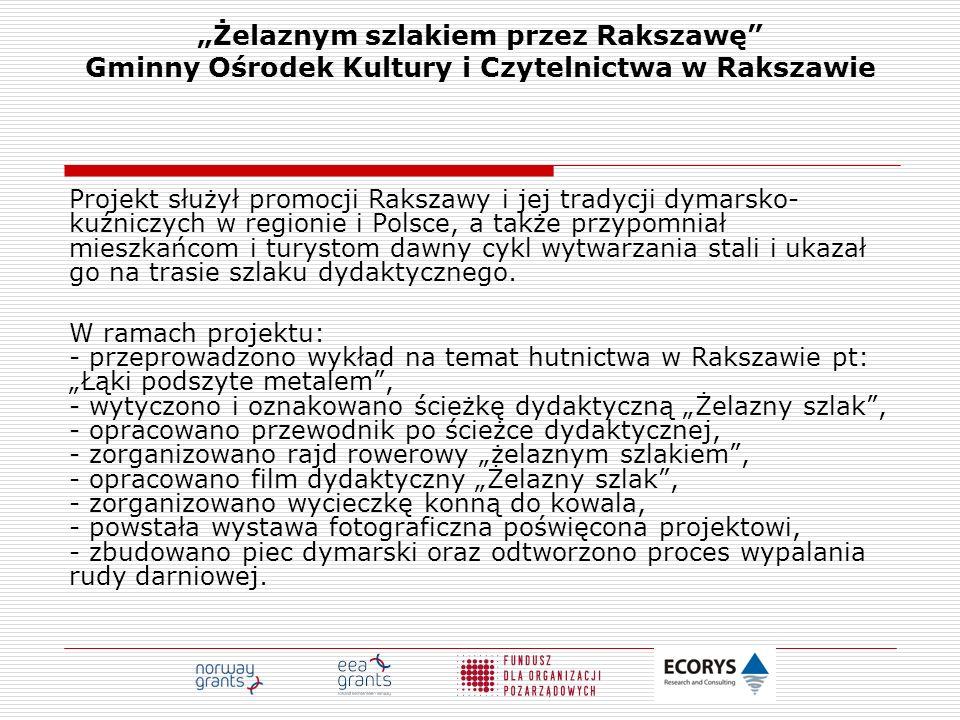 """""""Żelaznym szlakiem przez Rakszawę Gminny Ośrodek Kultury i Czytelnictwa w Rakszawie"""