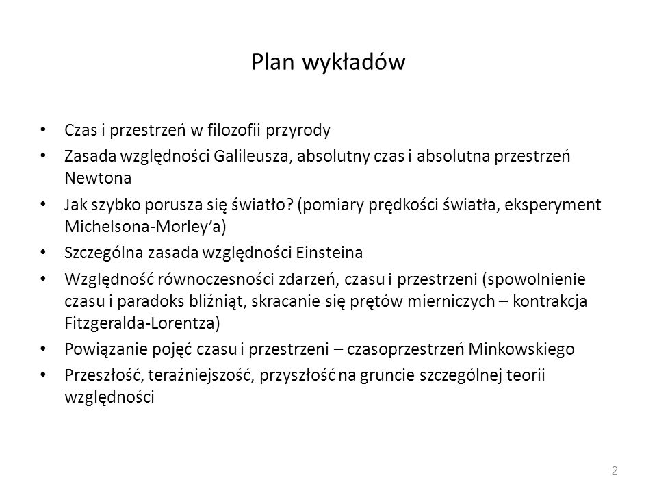 Plan wykładów Czas i przestrzeń w filozofii przyrody