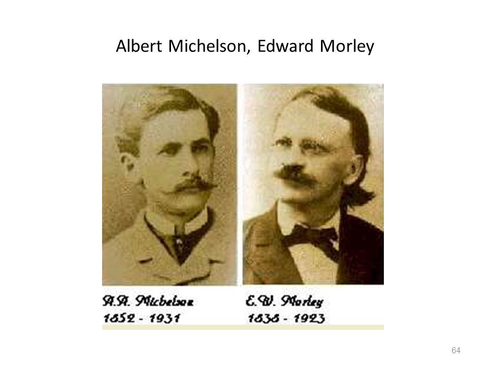 Albert Michelson, Edward Morley
