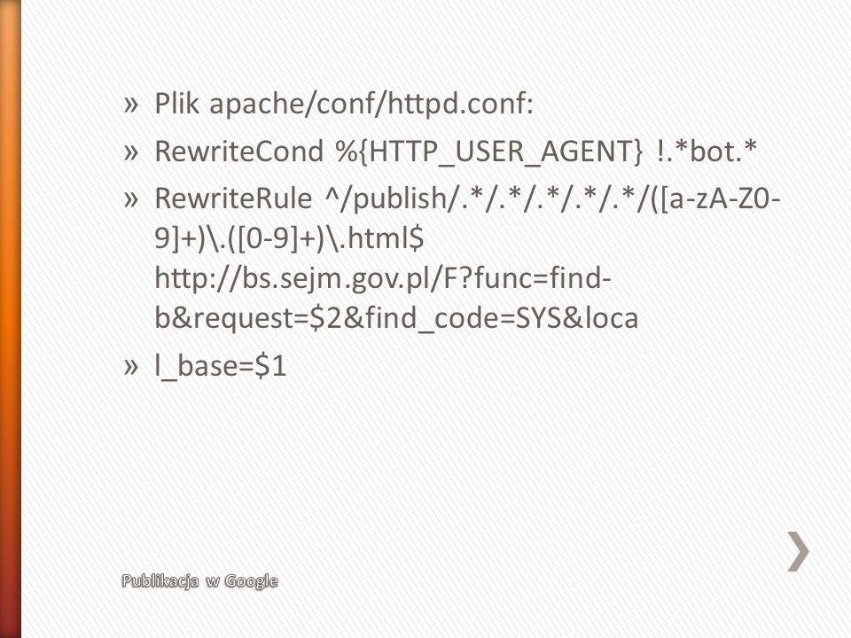 Plik apache/conf/httpd.conf: RewriteCond %{HTTP_USER_AGENT} !.*bot.*