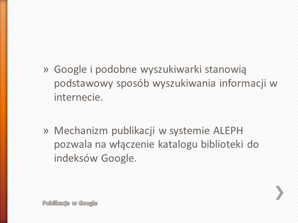 Google i podobne wyszukiwarki stanowią podstawowy sposób wyszukiwania informacji w internecie.