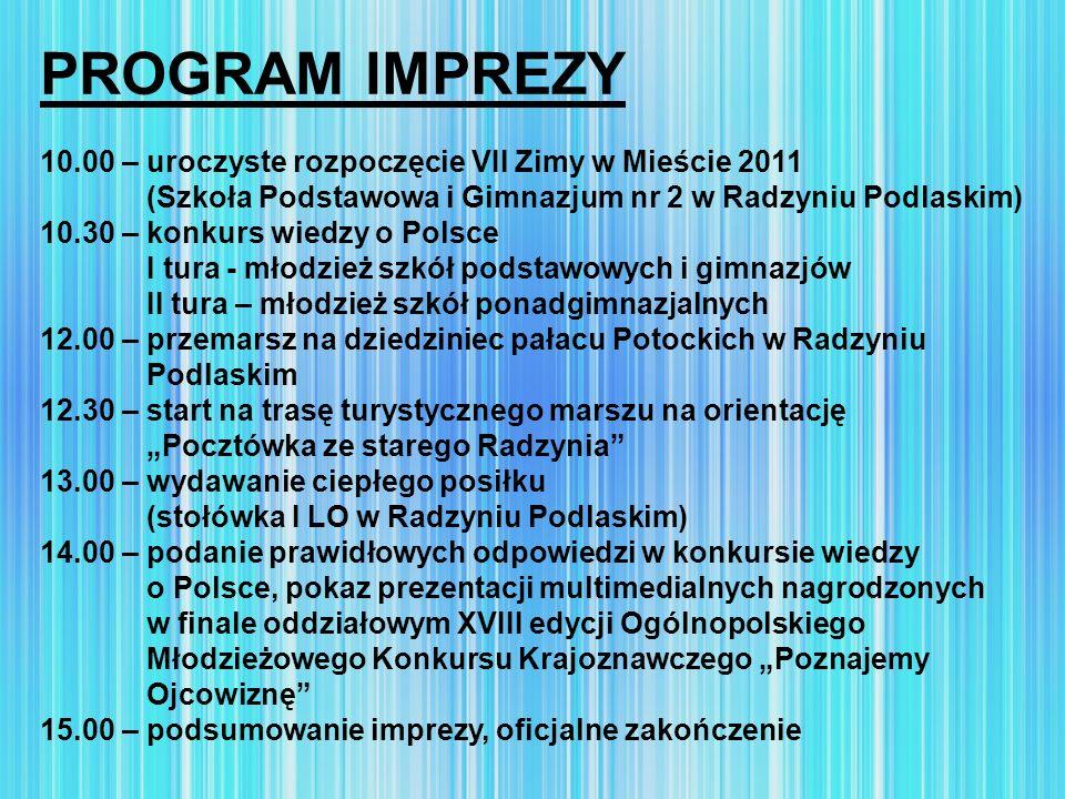 PROGRAM IMPREZY 10.00 – uroczyste rozpoczęcie VII Zimy w Mieście 2011