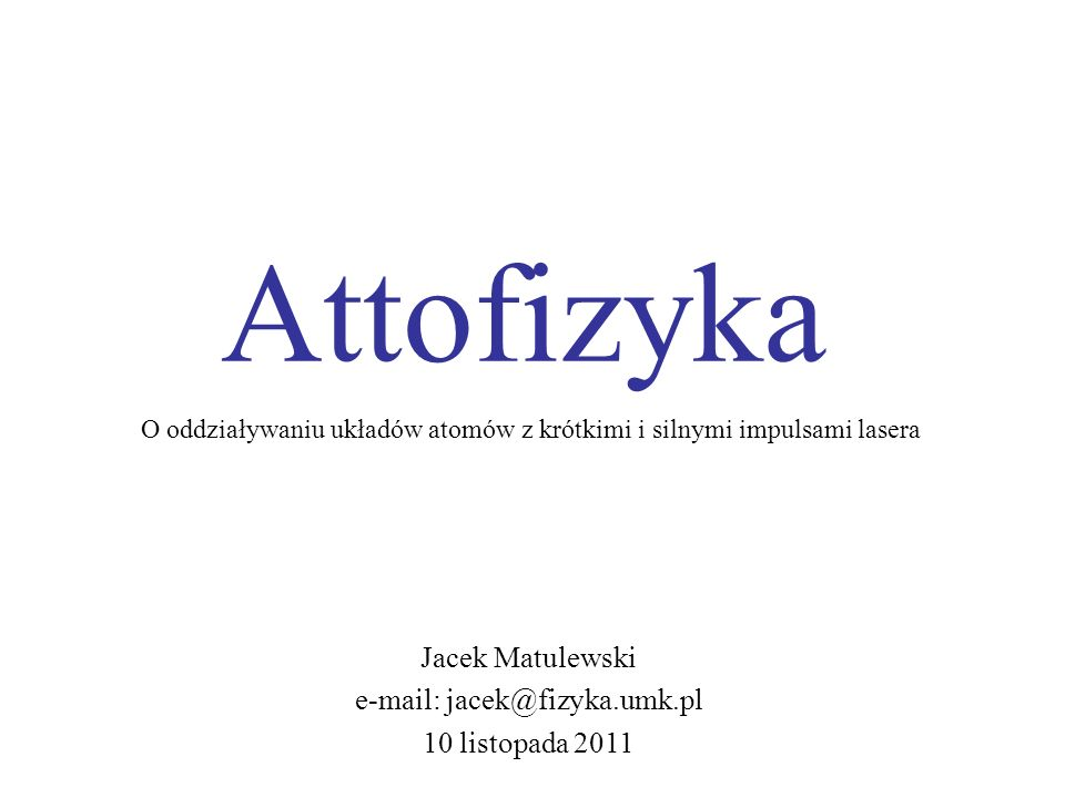 e-mail: jacek@fizyka.umk.pl