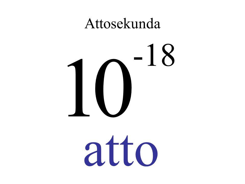 Attosekunda 1 -18 atto