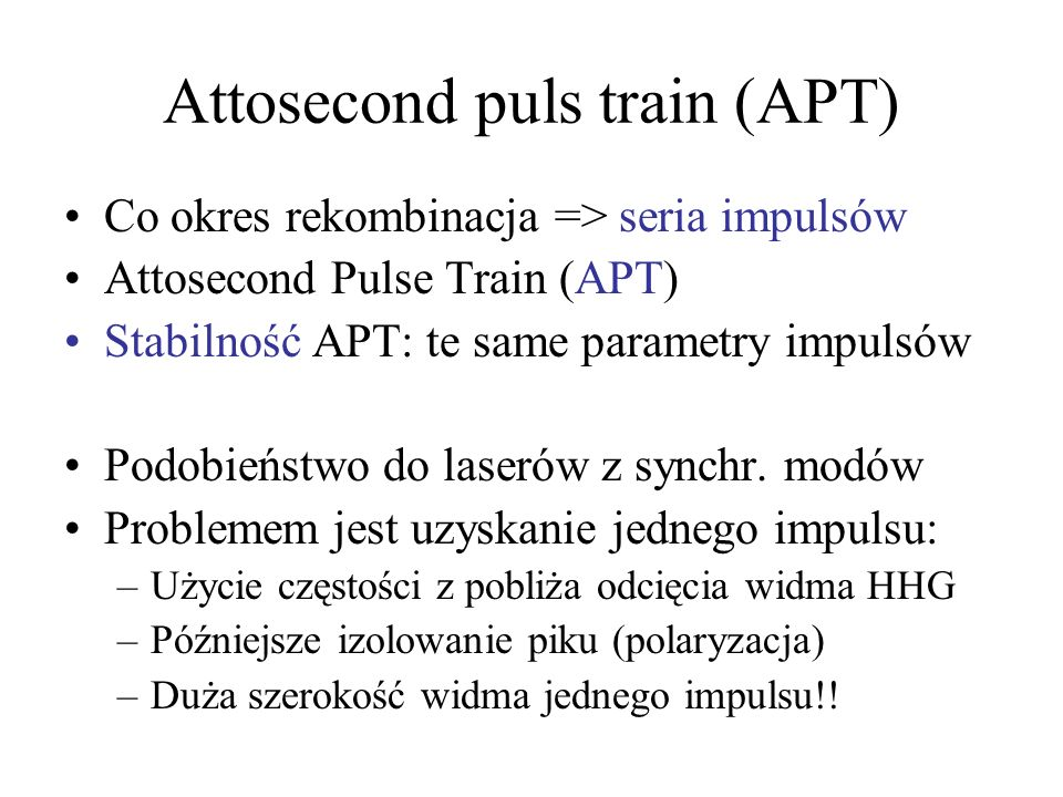 Attosecond puls train (APT)
