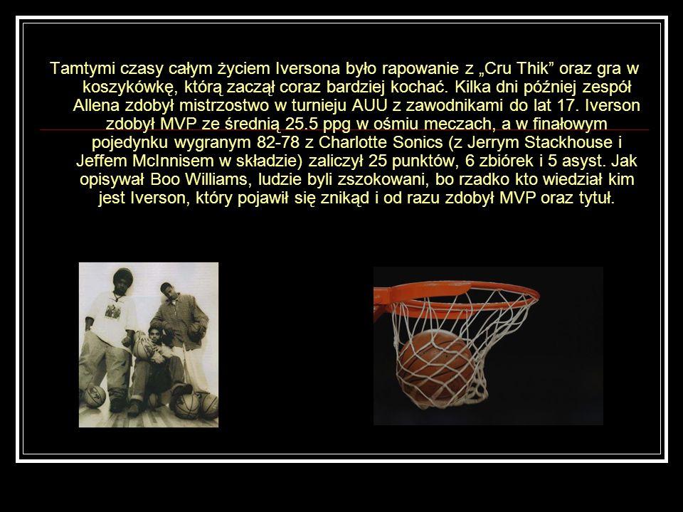 """Tamtymi czasy całym życiem Iversona było rapowanie z """"Cru Thik oraz gra w koszykówkę, którą zaczął coraz bardziej kochać."""