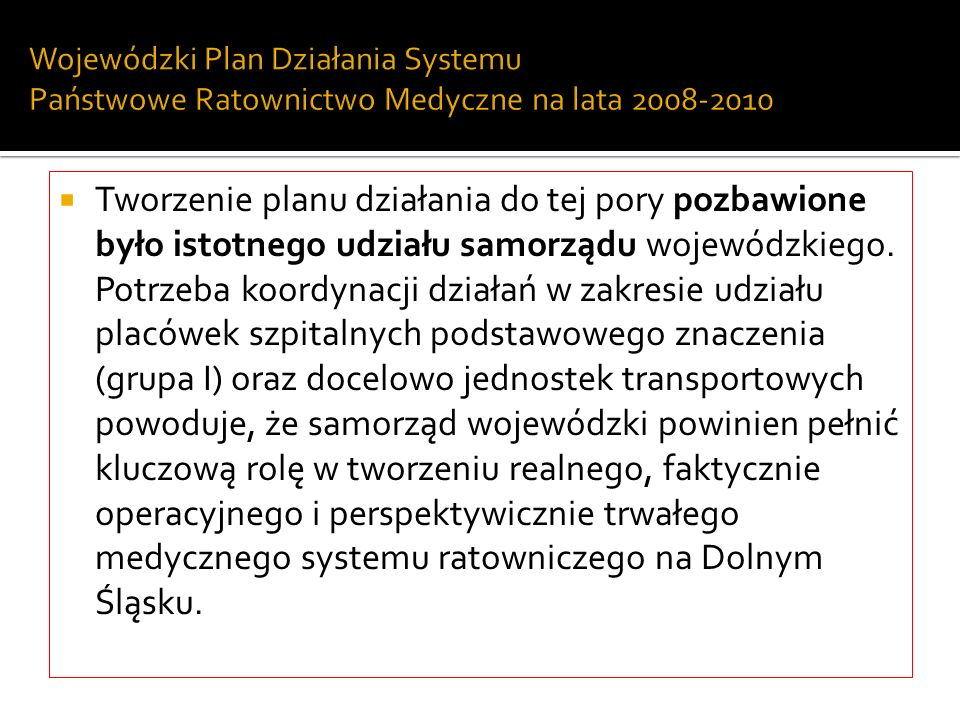 Wojewódzki Plan Działania Systemu Państwowe Ratownictwo Medyczne na lata 2008-2010