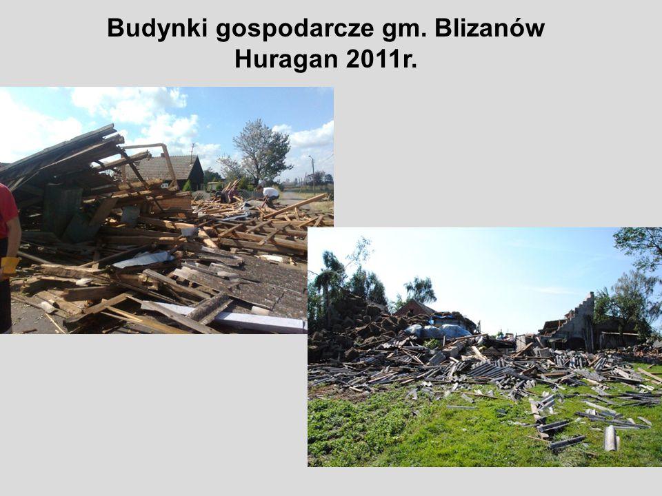 Budynki gospodarcze gm. Blizanów Huragan 2011r.