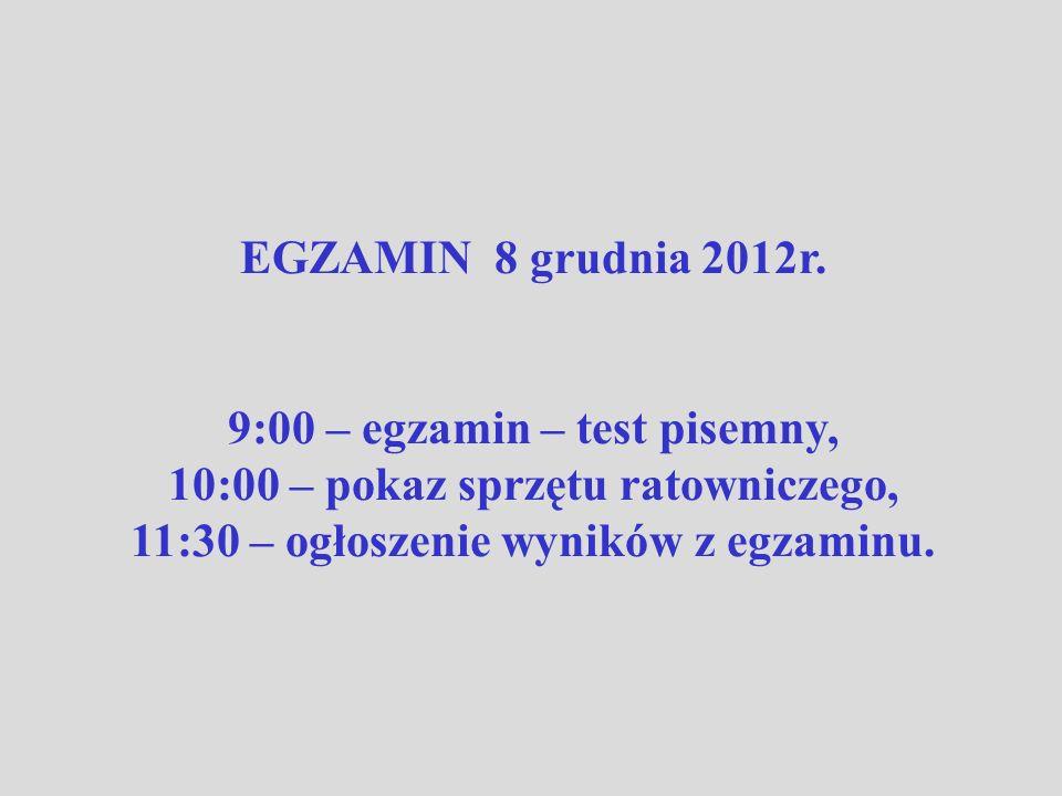 9:00 – egzamin – test pisemny, 10:00 – pokaz sprzętu ratowniczego,