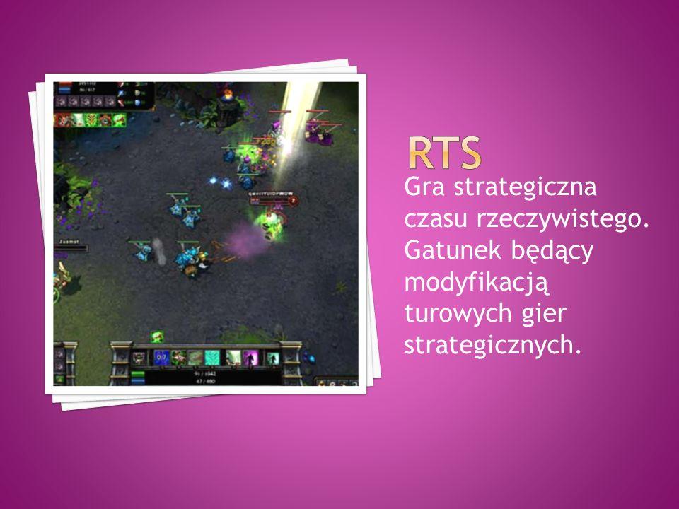 RTS Gra strategiczna czasu rzeczywistego. Gatunek będący modyfikacją turowych gier strategicznych.