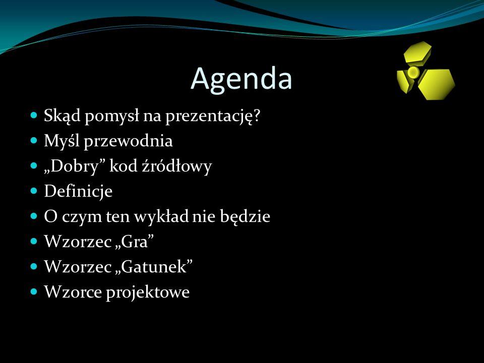 Agenda Skąd pomysł na prezentację Myśl przewodnia