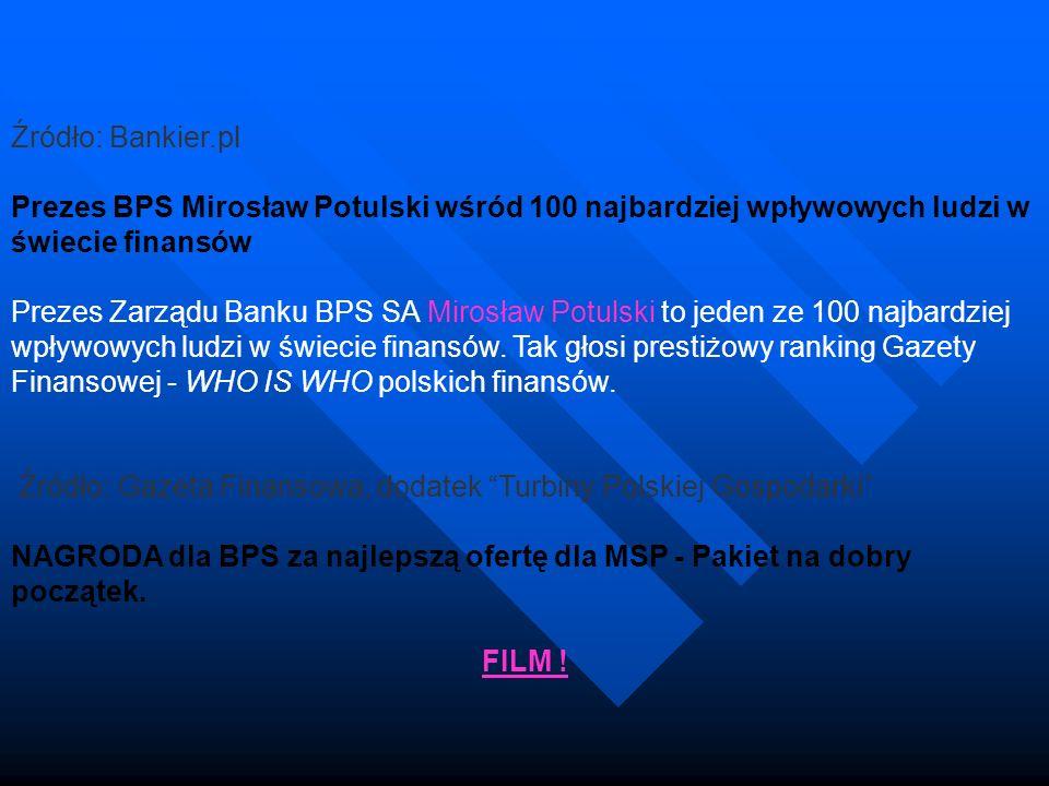 Źródło: Bankier.pl Prezes BPS Mirosław Potulski wśród 100 najbardziej wpływowych ludzi w świecie finansów.