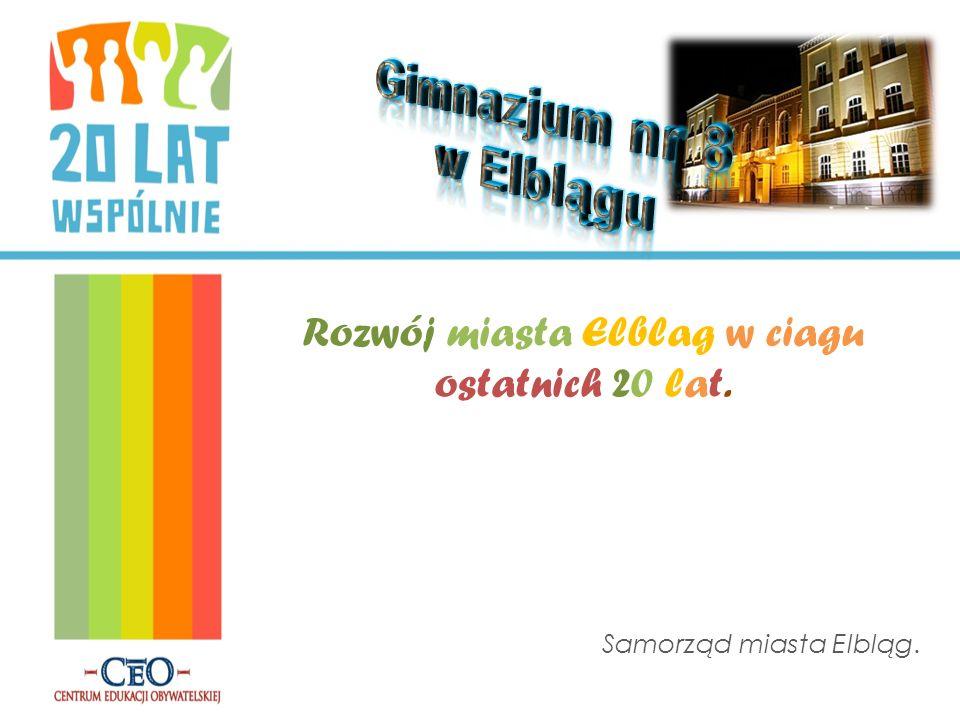 Rozwój miasta Elblag w ciagu ostatnich 20 lat.