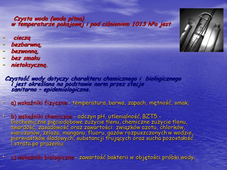a) wskaźniki fizyczne - temperatura, barwa, zapach, mętność, smak;