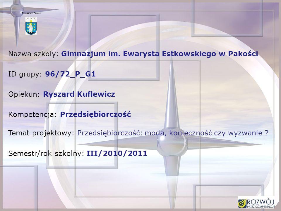 Nazwa szkoły: Gimnazjum im. Ewarysta Estkowskiego w Pakości