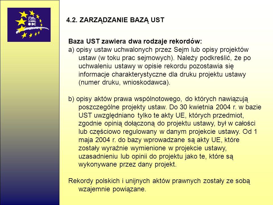 4.2. ZARZĄDZANIE BAZĄ UST Baza UST zawiera dwa rodzaje rekordów:
