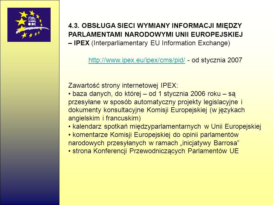 http://www.ipex.eu/ipex/cms/pid/ - od stycznia 2007