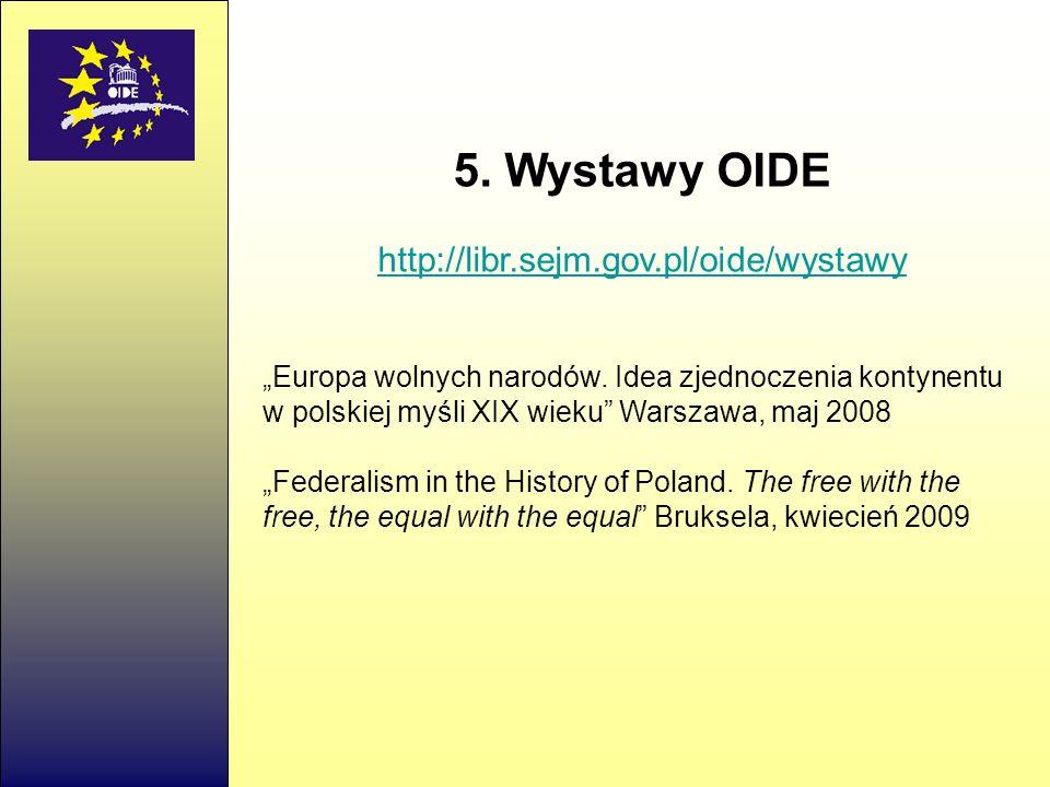 5. Wystawy OIDE http://libr.sejm.gov.pl/oide/wystawy