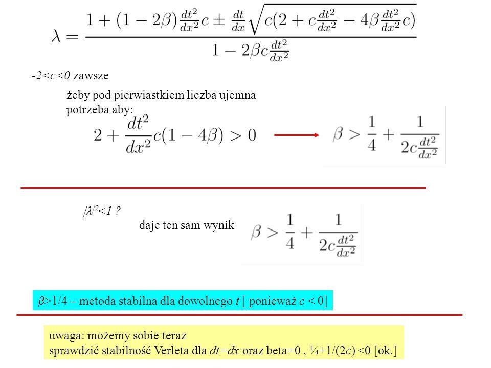 -2<c<0 zawsze żeby pod pierwiastkiem liczba ujemna potrzeba aby: |l|2<1 daje ten sam wynik.