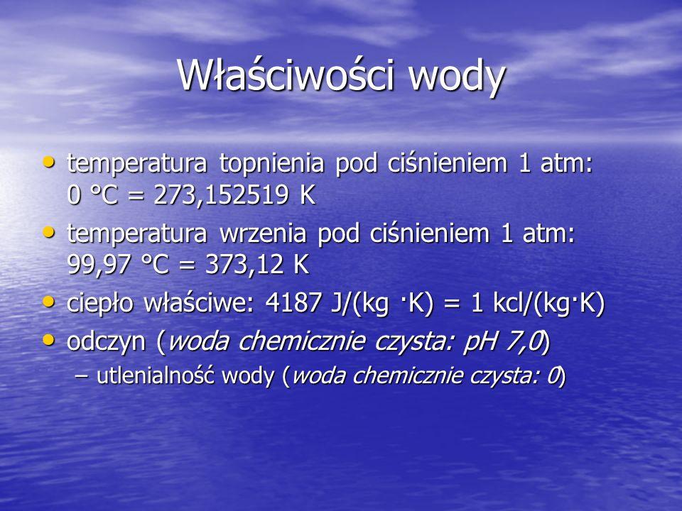 Właściwości wody temperatura topnienia pod ciśnieniem 1 atm: 0 °C = 273,152519 K. temperatura wrzenia pod ciśnieniem 1 atm: 99,97 °C = 373,12 K.