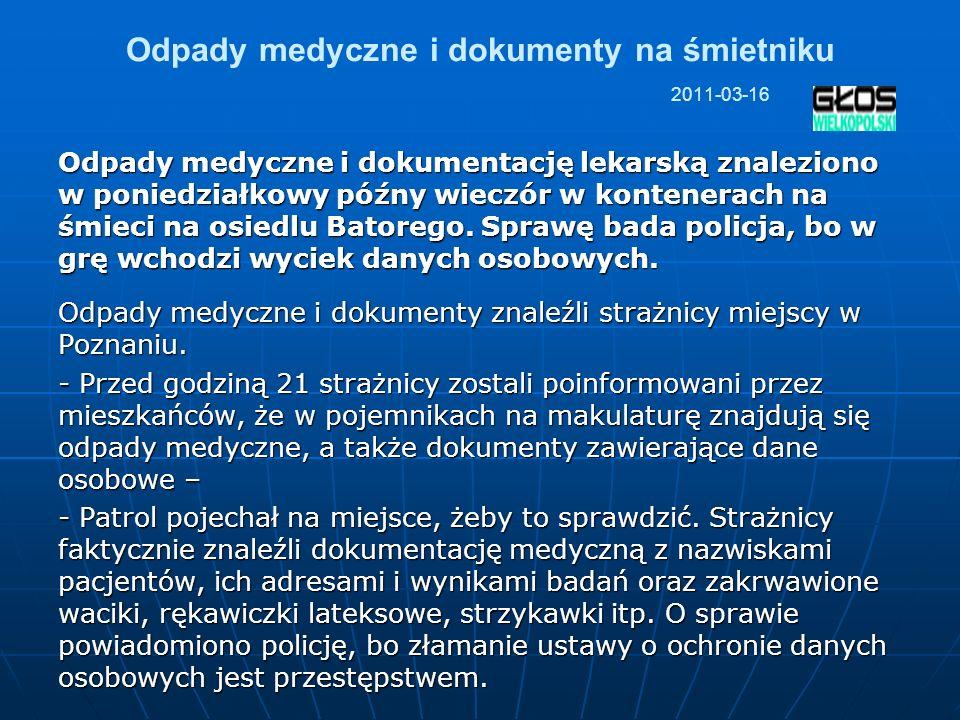 Odpady medyczne i dokumenty na śmietniku 2011-03-16